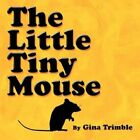 The Little Tiny Mouse by Gina Trimble 9781615465408 (paperback 2009)