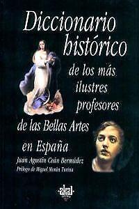 Diccionario histórico ilustres profesores Bellas Artes. ENVÍO URGENTE (ESPAÑA)