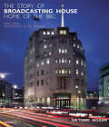 The Story of Broadcasting House: Home of the BBC by Mark Hines (Hardback, 2008)