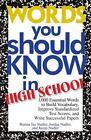 Words You Should Know in High School: 1000 Essential Words to Build Vocabulary, Improve Standardized Test Scores, and Write Successful Papers von Jordan Nadler, Burton Jay Nadler und Justin Nadler (2004, Taschenbuch)