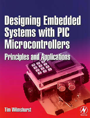1 of 1 - Designing Embedded Systems with PIC Microcontrollers: Principles and-ExLibrary