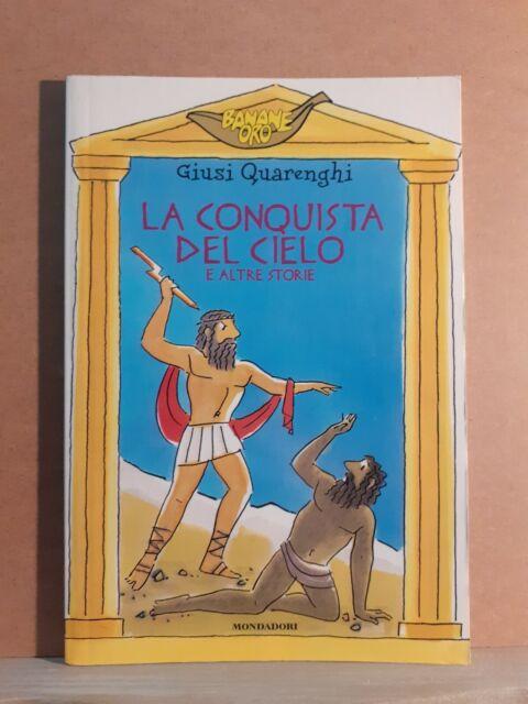 La conquista del cielo e altre storie - Quarenghi - mondadori - banane oro 2001