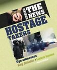 Hostage Takers by Philip Steele (Hardback, 2016)