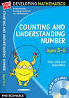 Counting and Understanding Number - Ages 5-6: 100% New Developing Mathematics: Year 1 by Steve Mills, Hilary Koll (Mixed media product, 2008)