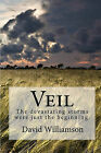 Veil: The Devastating Storms Were Just the Beginning. by David Williamson (Paperback / softback, 2010)
