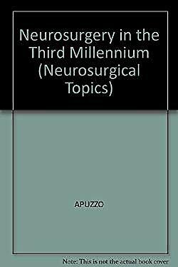 Neurosurgery for the Third Millennium by Apuzzo