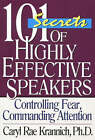 101 Secrets of Highly Effective Speakers: Controlling Fear, Commanding Attention by Caryl Krannich, Ron L. Krannich (Paperback, 2004)