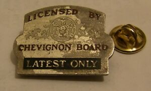 LICENSED-BY-CHEVIGNON-BOARD-LATEST-ONLY-vintage-pin-badge