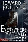 Everywhere That Tommy Goes by Howard K Pollack (Paperback / softback, 2014)