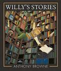Willy's Stories by Anthony Browne (Hardback, 2015)