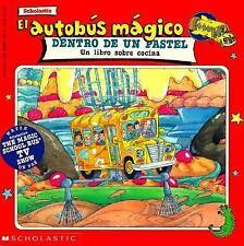El Autobús Mágico Dentro de un Pastel: Un Libro sobre Cocina (Spanish-ExLibrary