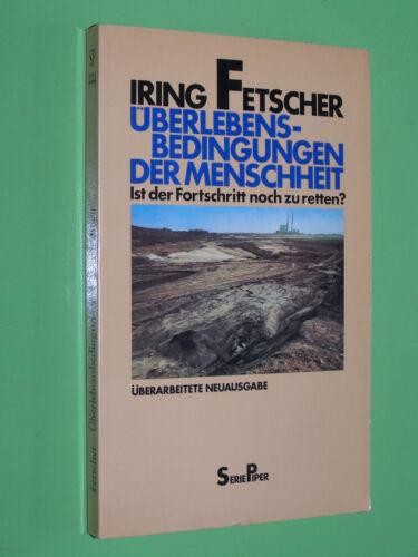 1 von 1 - Überlebensbedingungen der Menschheit - Iring Fetscher - Piper TB (135)