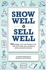 Show Well Sell Well 103 Simple Low-cost Things to Do That Will Help Your