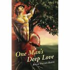 One Man's Deep Love 9781436372190 by Roger Vaughn Baker Paperback
