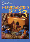 Creative Handpainted Bears 3 by Annette Stevenson (Paperback, 2002)