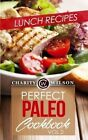 Perfect Paleo Cookbook: Vol.2 Lunch Recipes by Charity Wilson (Paperback / softback, 2015)
