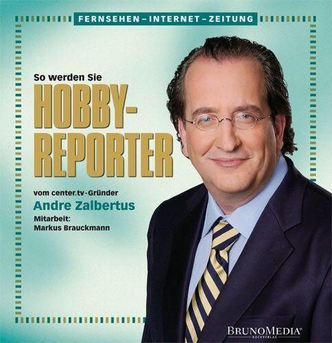 Fernsehen-Internet-Zeitung: So werden Sie Hobby-Reporter von Markus Brauckmann u