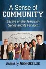 A Sense of Community: Essays on the Television Series and its Fandom by McFarland & Co  Inc (Paperback, 2014)