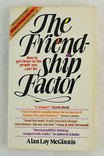 The Friendship Factor : How to Get Closer to the People You Care For by Alan L.