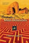 Games of Mass Delusions: The Origin of Religions, Ideologies, and Their Resulting Conflicts by Forest Grace (Paperback / softback, 2013)