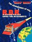 R.D.R. Saves the Astronauts by Maseo Massey (Paperback / softback, 2006)