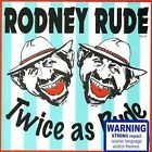 Twice as Rude [PA] by Rodney Rude (CD, Nov-2004, EMI Music Distribution)