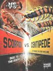 Scorpion vs. Centipede: Duel to the Death by Kimberly Feltes Taylor (Paperback / softback, 2016)