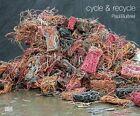 Paul Bulteel: Cycle & Recycle by Hatje Cantz (Hardback, 2016)