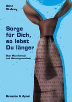 *  ANNE STABREY - SORGE FüR DICH, SO LEBST DU LäNGER