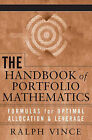 The Handbook of Portfolio Mathematics: Formulas for Optimal Allocation and Leverage by Ralph Vince (Hardback, 2007)