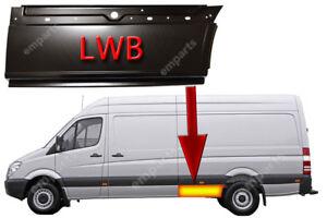 Mercedes Sprinter LWB N//S Lower Metal Steel Repair Panel Moulding 2006-2018