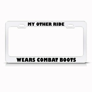 image is loading my other ride wears combat boots metal military - Military License Plate Frames