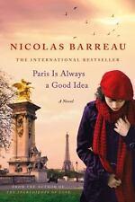 Paris Is Always a Good Idea : A Novel by Nicolas Barreau (2016, Paperback)