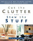 Cut the Clutter and Stow the Stuff: The Q.U.I.C.K. Way to Bring Lasting Order to Household Chaos by Lori Baird (Paperback, 2002)