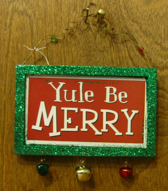 CHRISTMAS SIGN/ORNAMENT #45309F YULE BE MERRY, w/ Magnet NEW from Retail Store