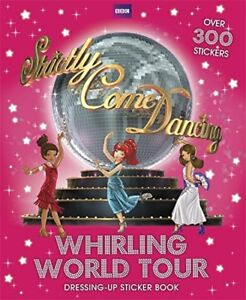 NEW-Strictly-Come-Dancing-Whirling-World-Tour-Sticker-Book-BBC-Paperback