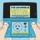 The Universe Is Virtual: Discover the Science of the Future, Where the Emerging Field of Digital Physics Meets Consciousness, Reincarnation, Oneness, and Quantum Forgiveness by Alexander Marchand (Paperback / softback, 2015)
