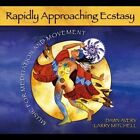 Rapidly Approaching Ecstasy: Music for Meditation and Movement by Dawn Avery/Larry Mitchell (CD, Nov-2012, CD Baby (distributor))