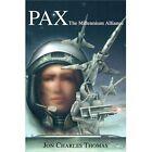 Pax: The Millennium Alliance by Jon C Thomas (Paperback / softback, 2002)
