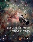 The Universe Through the Eyes of Hubble by Oli Usher, Lars Lindberg Christensen (Hardback, 2014)