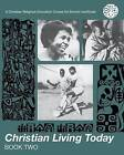 Christian Living Today: v. 2 by Various (Paperback, 2004)