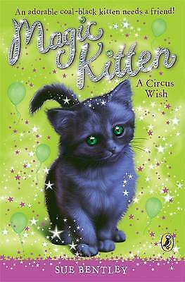 Magic Kitten: A Circus Wish, Bentley, Sue , Acceptable   Fast Delivery