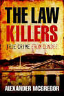 The Law Killers: True Crime from Dundee by Alexander McGregor (Paperback, 2005)