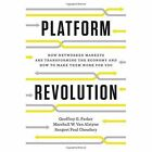 Platform Revolution: How Networked Markets Are Transforming the Economyand How to Make Them Work for You by Sangeet Paul Choudary, Marshall W. Van Alstyne, Geoffrey G. Parker (Hardback, 2016)