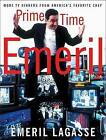 Prime Time Emeril: More TV Dinners from America's Favorite Chef by Emeril Lagasse (Hardback, 2001)