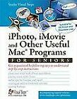 Computer Books for Seniors Ser.: iPhoto, iMovie and Other Useful Mac Programs for Seniors : Get Acquainted with the Mac's Applications by Studio Visual Steps Staff (2012, Paperback, New Edition)