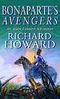 Bonaparte's Avengers by Richard Howard (Paperback, 2002)