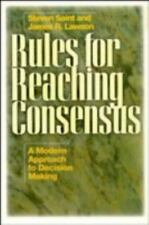 Rules for Reaching Consensus: A Modern Approach to Decision Making Saint, Steve