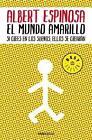 El mundo amarillo von Albert Espinosa (2009, Taschenbuch)