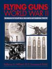 Flying Guns WW2 by Anthony G. Williams, Emmanuel Gustin (Hardback, 2003)